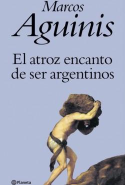 el-atroz-encanto-de-ser-argentinos-1