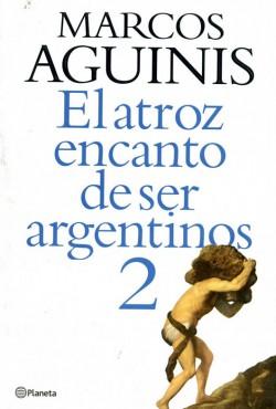el-atroz-encanto-de-ser-argentinos-2